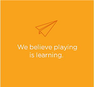 We believe playing is learning.
