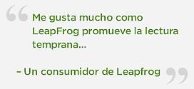 Me gusta mucho como LeapFrog promueve la lectura temprana, Lee Conmigo Scout es un claro ejemplo de ello. – Un consumidor de Leapfrog